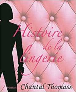 Chantal Thomass Histoire de la lingerie